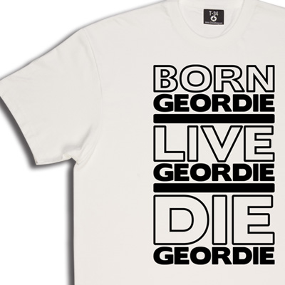 Born Geordie, Live Geordie, Die Geordie T-Shirt. No matter where you are in the world, live by this simple philosophy...