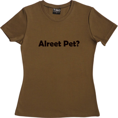 Alreet Pet? Olive Women's T-Shirt. An affectionate phrase used by many a geordie lad or lass. - click to zoom-in