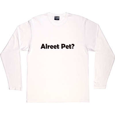 Alreet Pet? White Long-Sleeved Men's T-Shirt. An affectionate phrase used by many a geordie lad or lass.