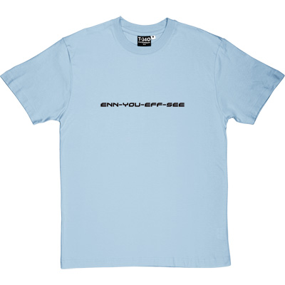enn you eff see Sky Blue Men's T-Shirt. Purely and simply a phonetic version of Newcastle United Football Club. - click to zoom-in