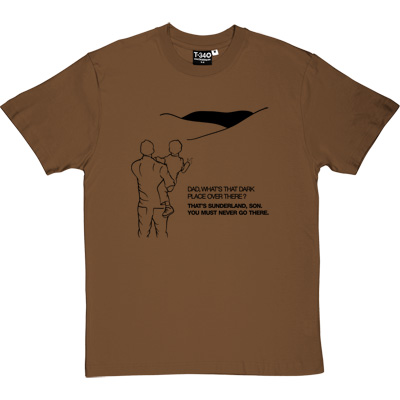 Geordie Dad And Lad Brown/Hazelnut Men's T-Shirt. Dad, what's that dark place over there? That's Sunderland, son. You...