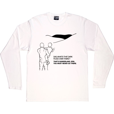 Geordie Dad And Lad White Long-Sleeved Men's T-Shirt. Dad, what's that dark place over there? That's Sunderland, son...