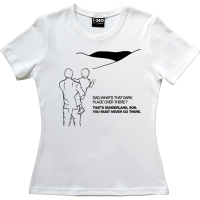 Geordie Dad And Lad White Women's T-Shirt. Dad, what's that dark place over there? That's Sunderland, son. You must...