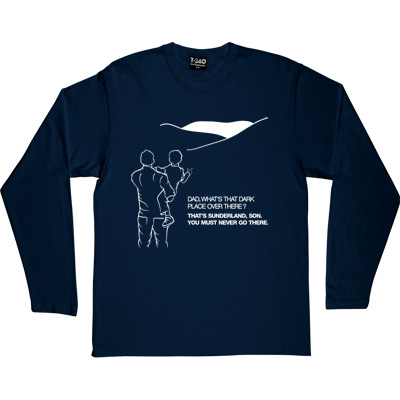 Geordie Dad And Lad Navy Blue Long-Sleeved Men's T-Shirt. Dad, what's that dark place over there? That's Sunderland...