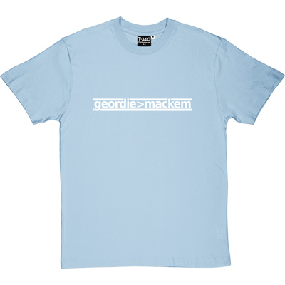 Geordie Greater Than Mackem Sky Blue Men's T-Shirt. The simple formulae are often the most fundamental. This bit of...